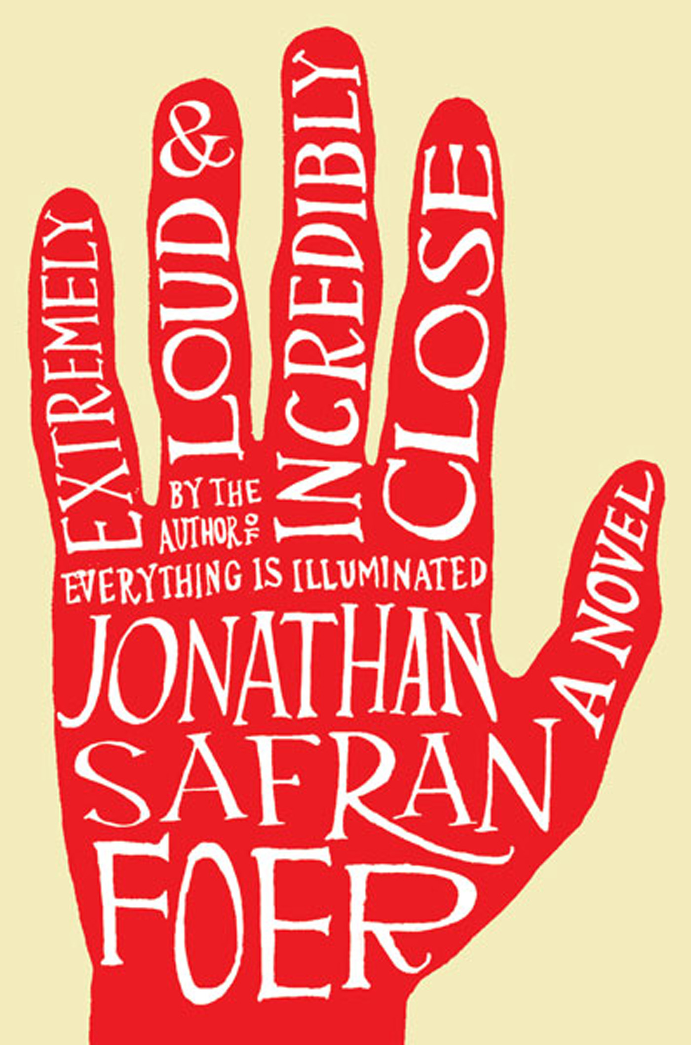 Extremely Loud and Incredibly Close: A Novel By: Jonathan Safran Foer