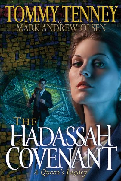 Hadassah Covenant, The By: Mark Andrew Olsen,Tommy Tenney