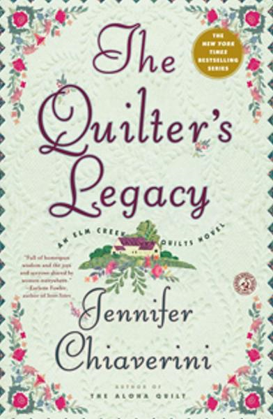 The Quilter's Legacy By: Jennifer Chiaverini