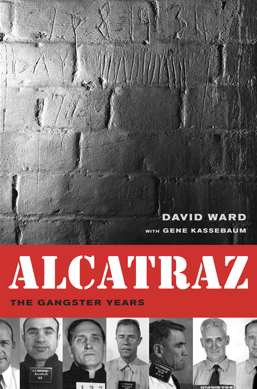 Alcatraz By: David Ward,Gene Kassebaum