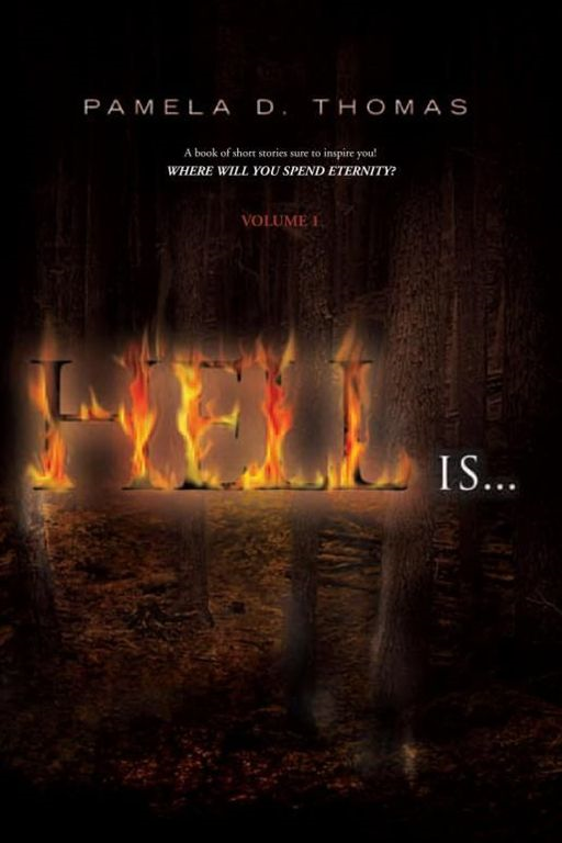Hell Is... By: Pamela D. Thomas