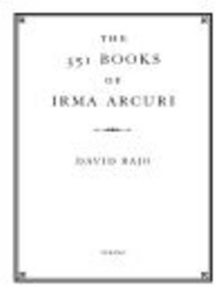 The 351 Books of Irma Arcuri: A Novel By: David Bajo