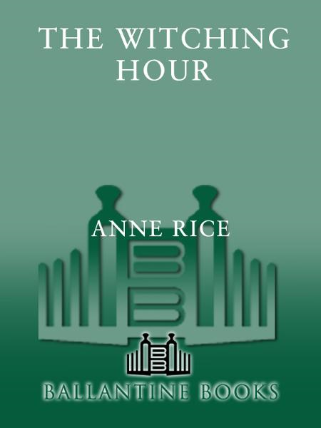 The Witching Hour By: Anne Rice