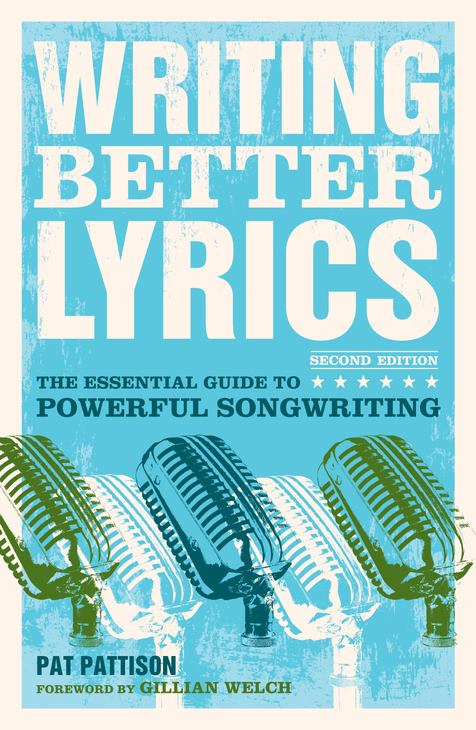 Writing Better Lyrics By: Pat Pattison
