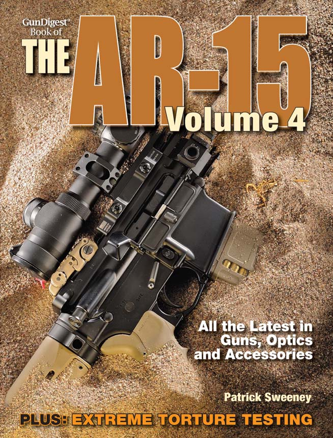 Gun Digest Book of the AR-15,  Volume IV