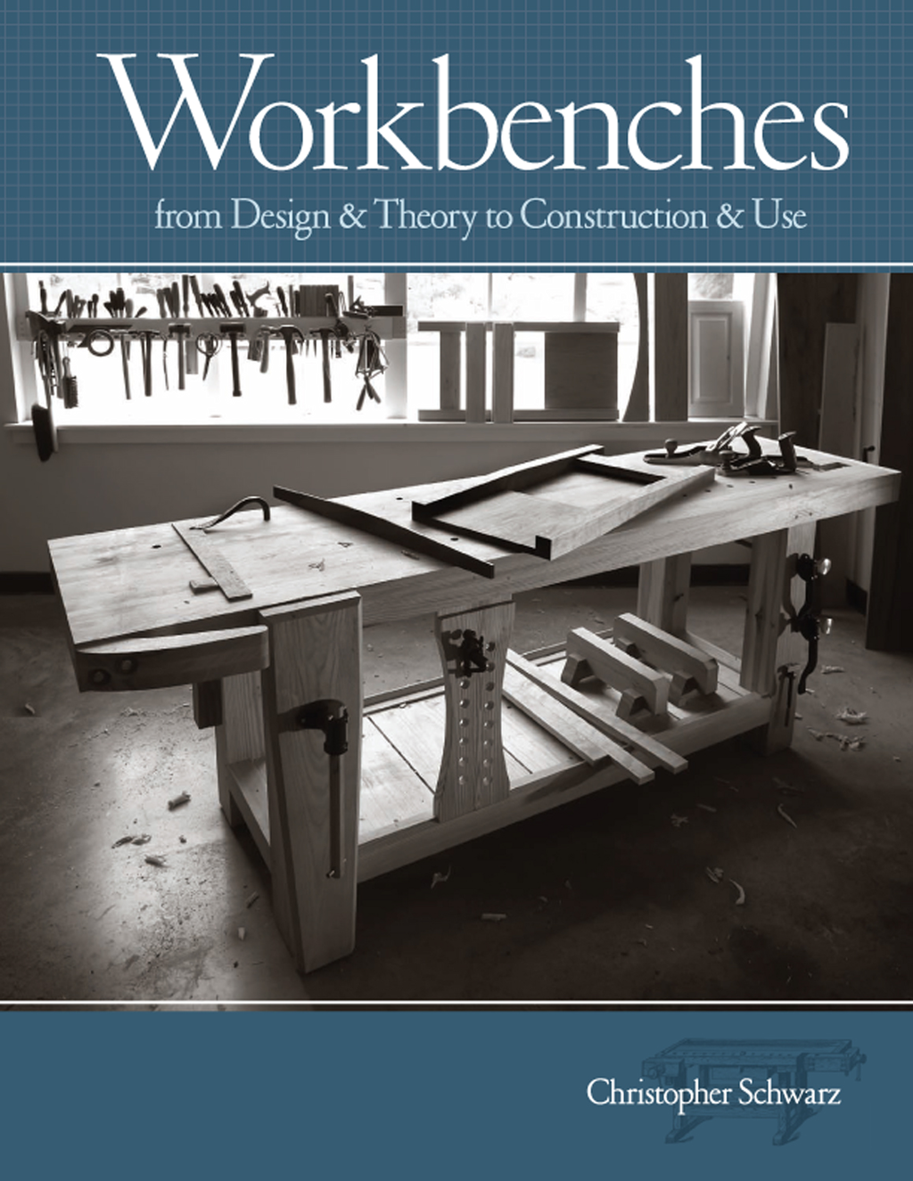 Workbenches By: Christopher Schwarz
