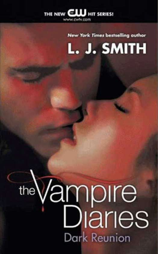 The Vampire Diaries: Dark Reunion By: L. J. Smith