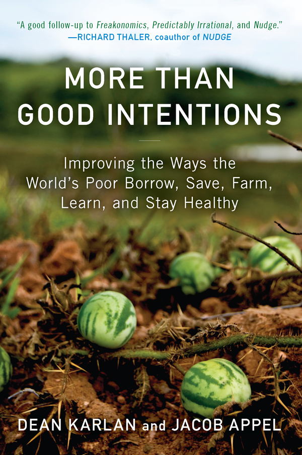 More Than Good Intentions By: Dean Karlan,Jacob Appel