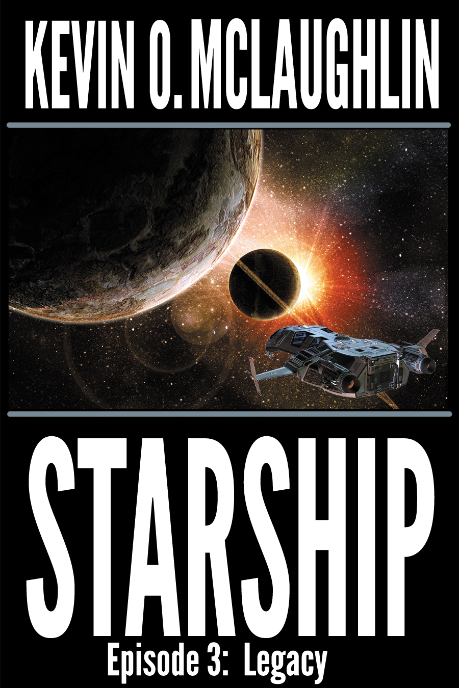 Starship Episode 3: Legacy