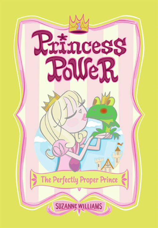 Princess Power #1: The Perfectly Proper Prince By: Suzanne Williams,Chuck Gonzales