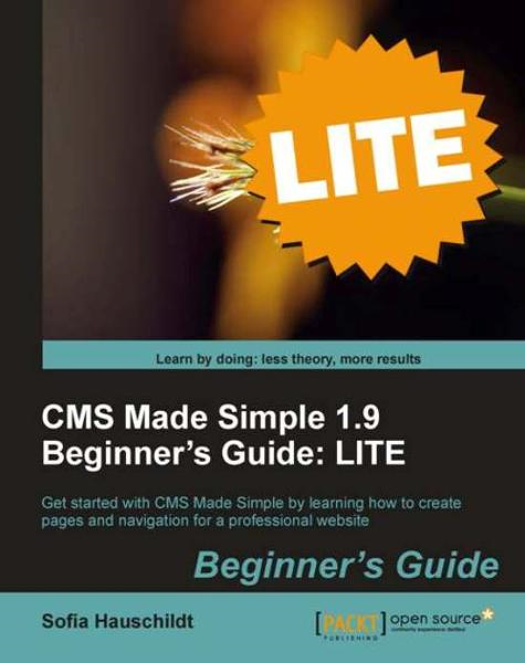 CMS Made Simple 1.9 Beginners Guide: LITE Edition