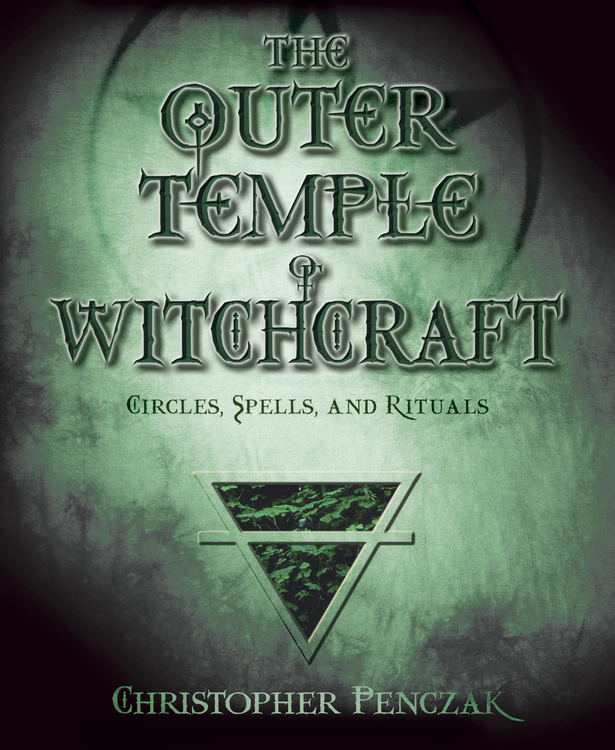 The Outer Temple of Witchcraft By: Christopher Penczak