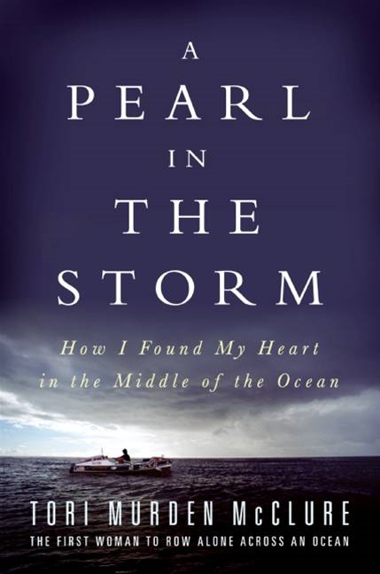 A Pearl in the Storm By: Tori Murden McClure