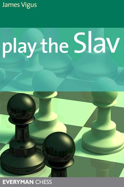 Play the Slav By: James Vigus