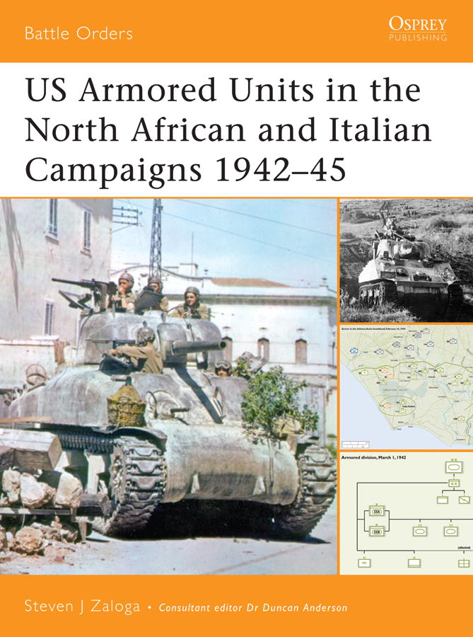 US Armored Units in the North African and Italian Campaigns 1942-45 By: Steven Zaloga