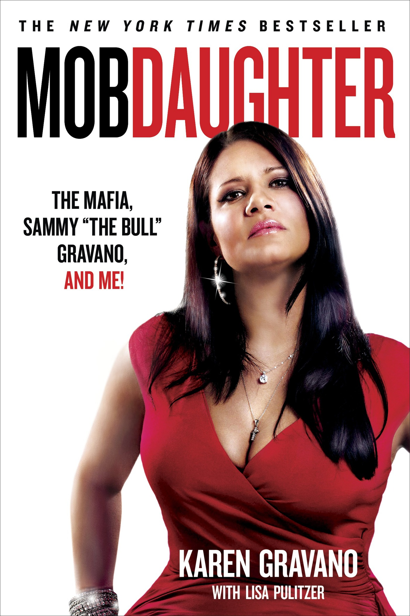 Mob Daughter: The Mafia, Sammy ',The Bull', Gravano, and Me! By: Karen Gravano,Lisa Pulitzer