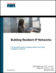 Building Resilient IP Networks By: Beng-Hui Ong,Fung Lim CCIE No. 11970,Kok-Keong Lee CCIE No. 8427