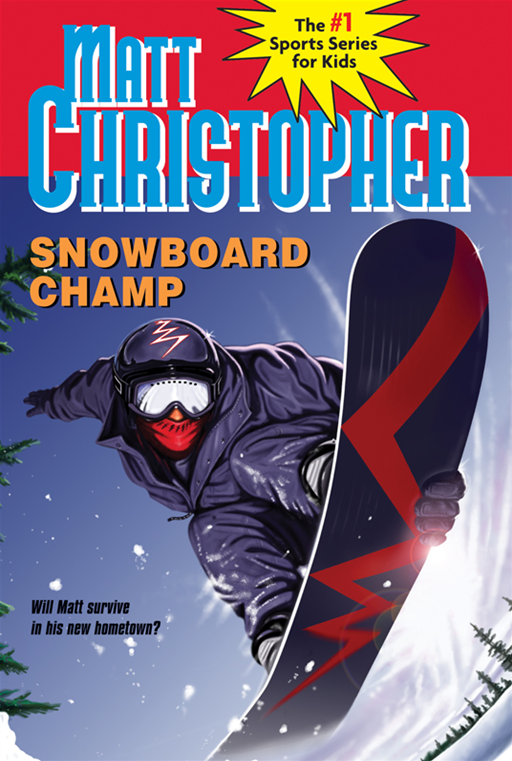 Snowboard Champ By: Matt Christopher