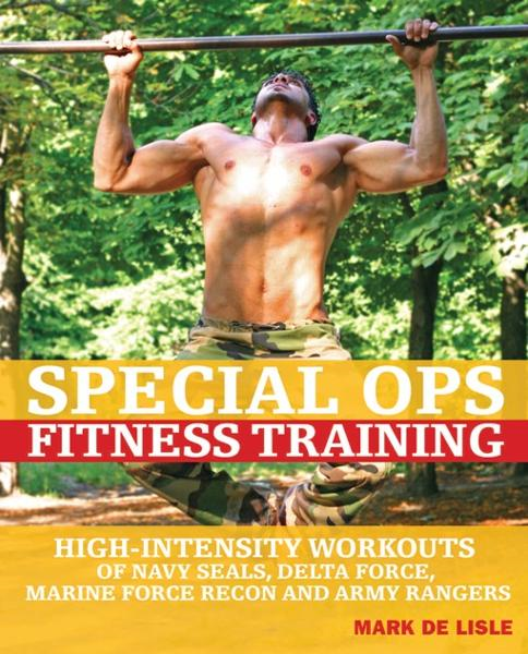 Special Ops Fitness Training By: Mark De Lisle