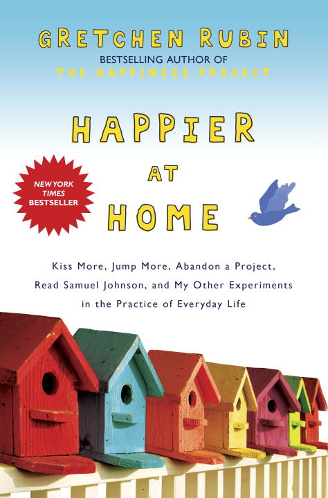 Happier at Home By: Gretchen Rubin