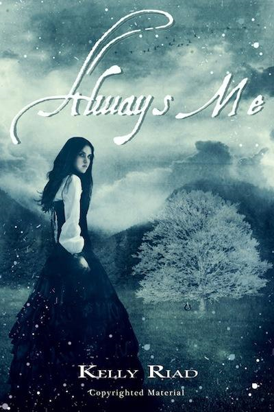 Always Me By: Kelly Riad