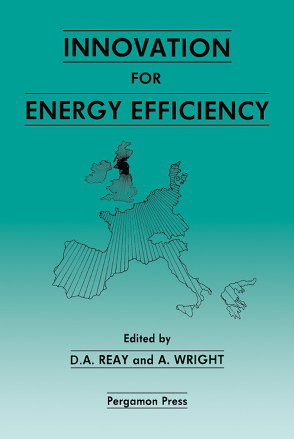 Innovation for Energy Efficiency Proceedings of the European Conference,  Newcastle upon Tyne,  UK,  15?17 September 1987
