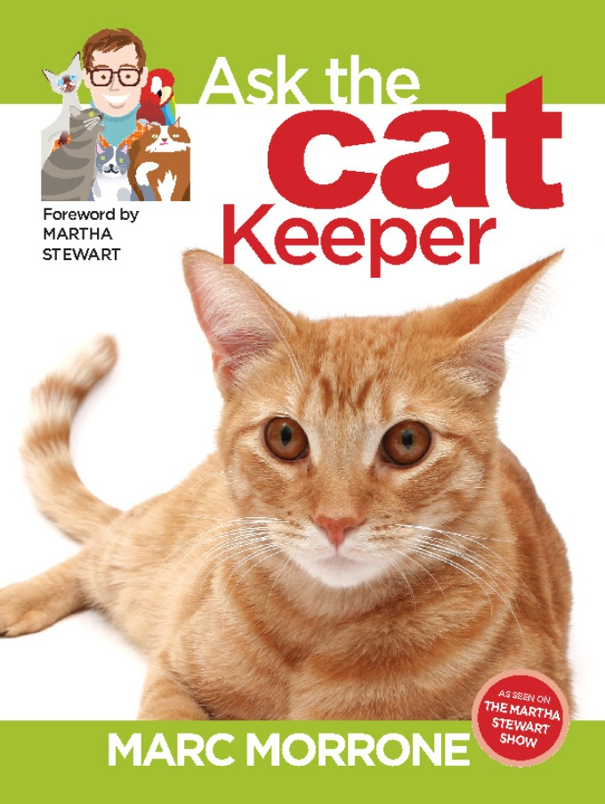 Marc Morrone's Ask the Cat Keeper By: Amy Fernandez,Marc Morrone