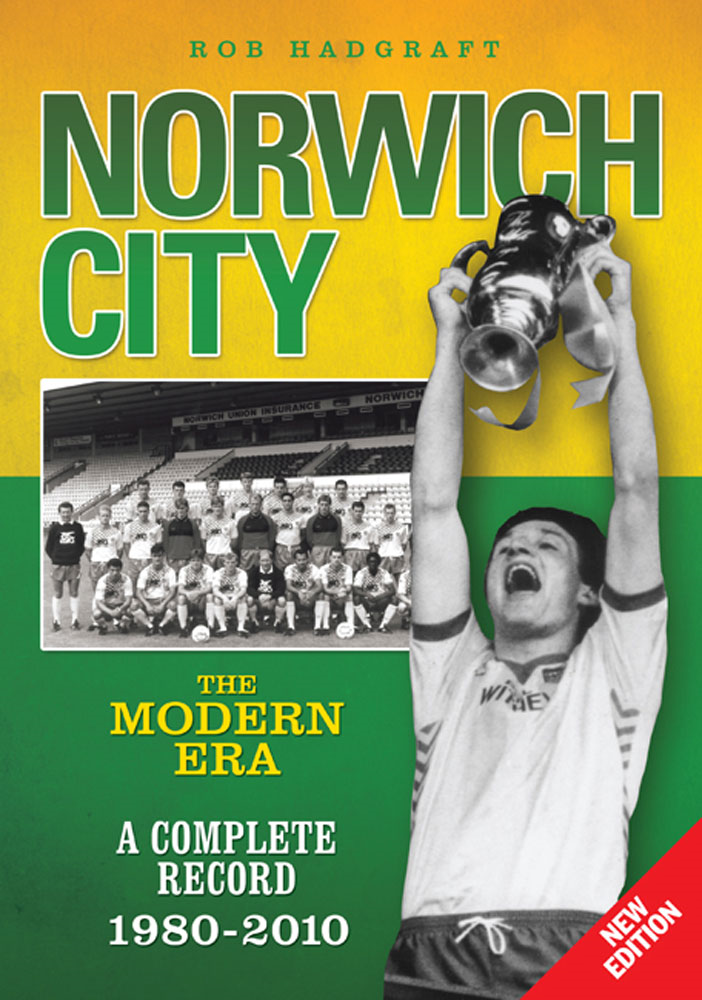 Norwich City: The Modern Era 1980-2010