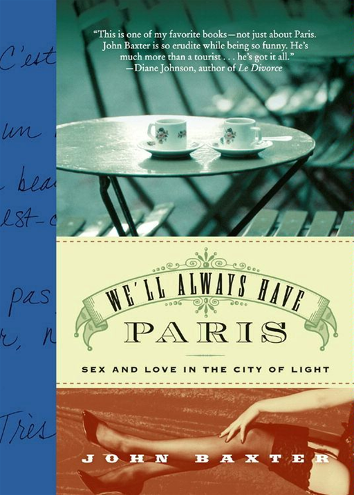 We'll Always Have Paris By: John Baxter