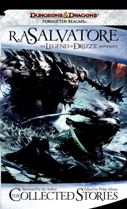 The Collected Stories, The Legend of Drizzt By: R.A. Salvatore