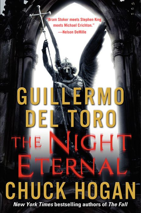 The Night Eternal By: Chuck Hogan,Guillermo Del Toro