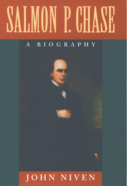 Salmon P. Chase : A Biography