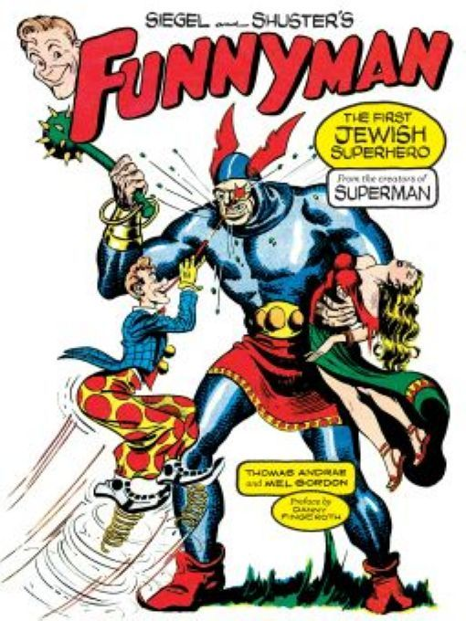 Siegel and Shuster's Funnyman By: Jerry Siegel,Joe Shuster,Mel Gordon,Thomas Andrae
