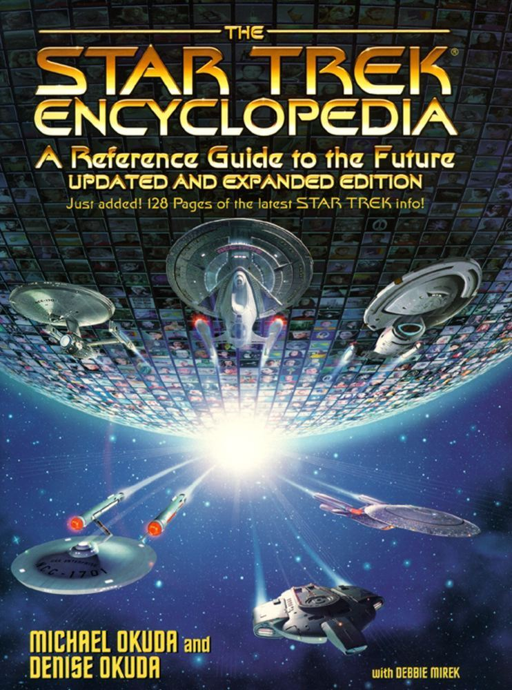 The Star Trek Encyclopedia By: Debbie Mirek,Denise Okuda,Michael Okuda