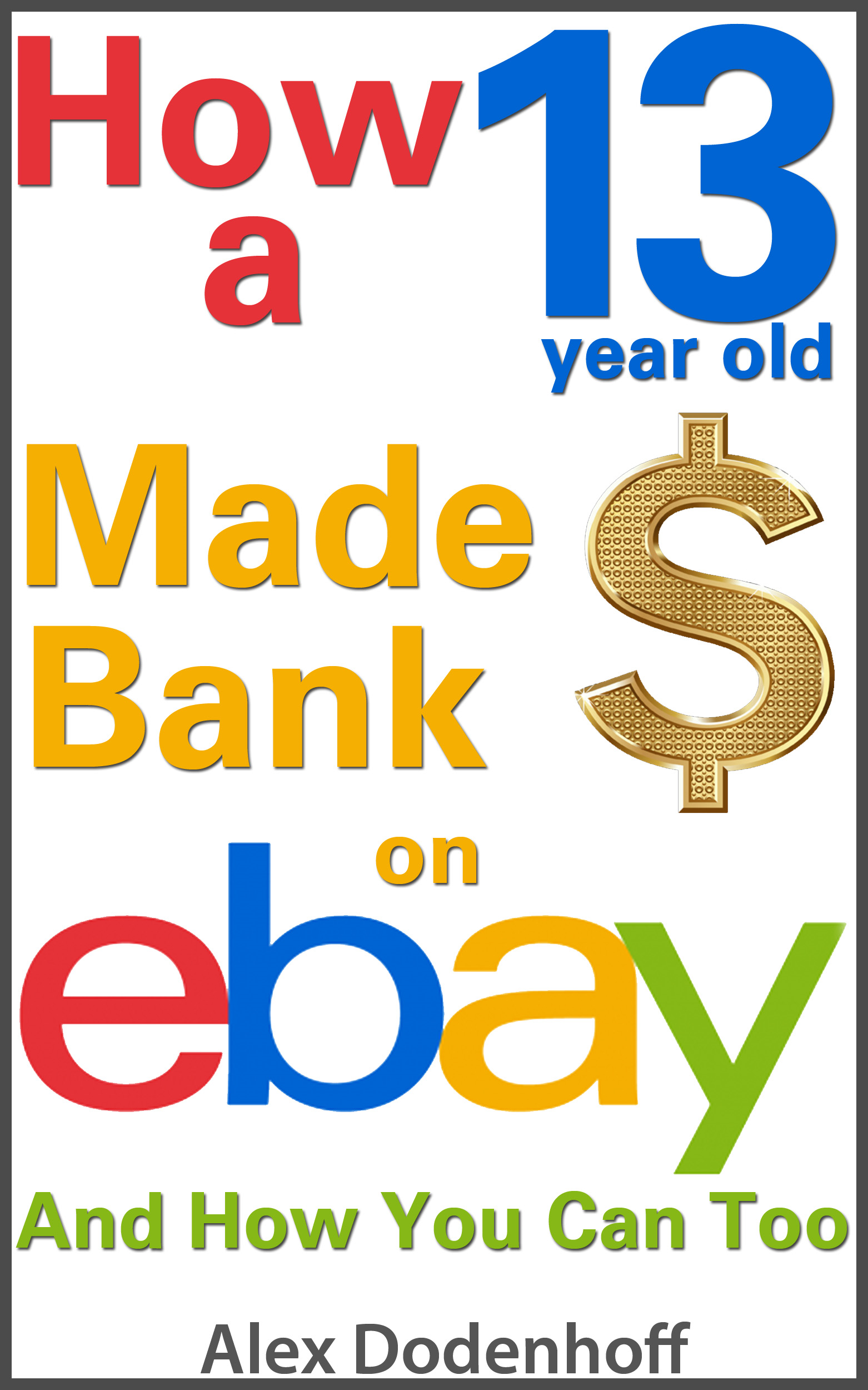 How A 13 Year Old Made Bank On eBay, And How You Can Too