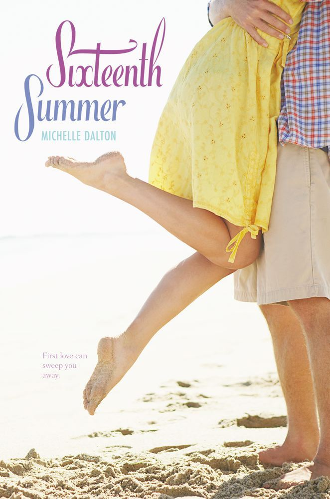 Sixteenth Summer By: Michelle Dalton