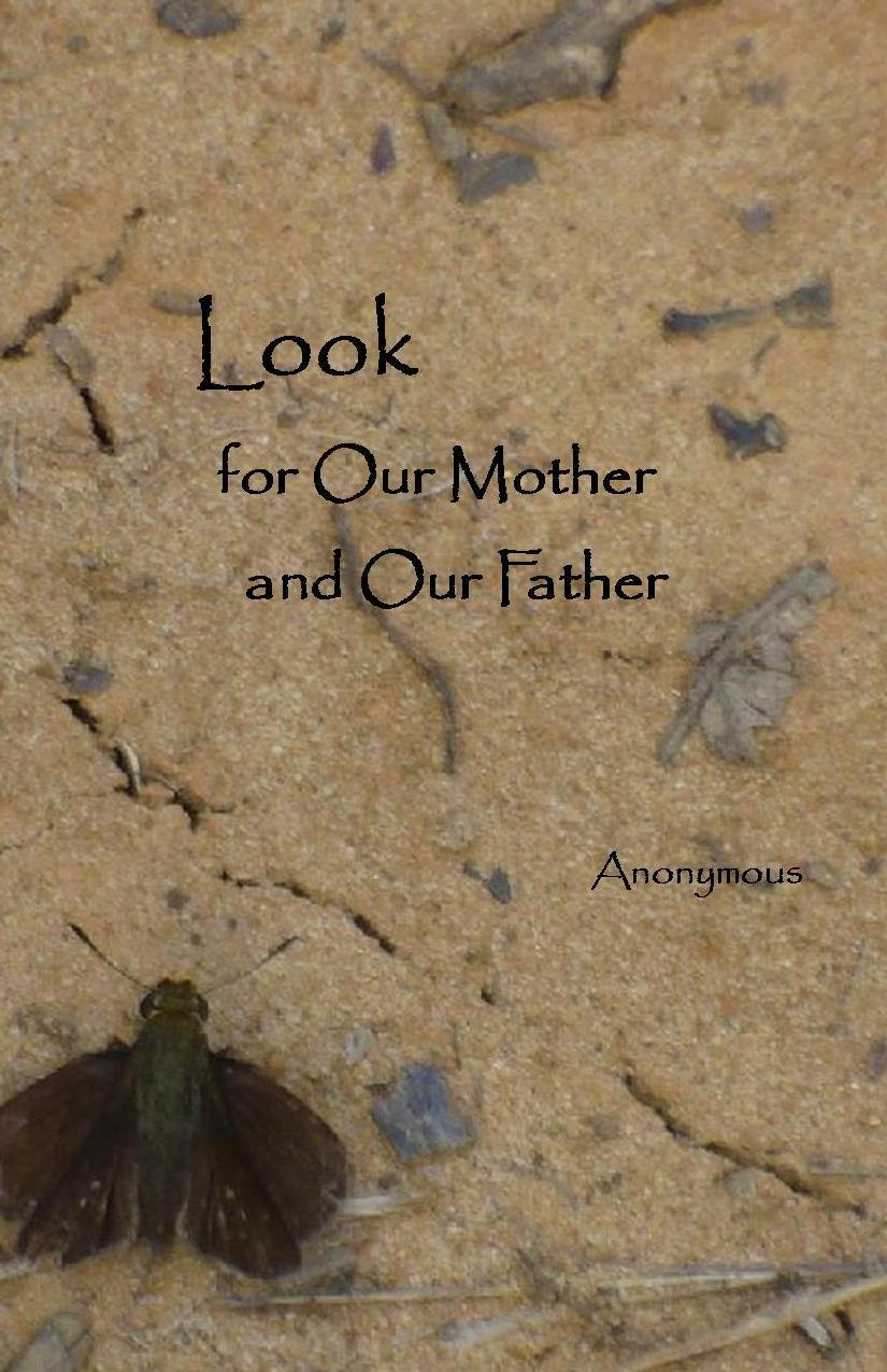 Look for Our Mother and Our Father By: Anonymous