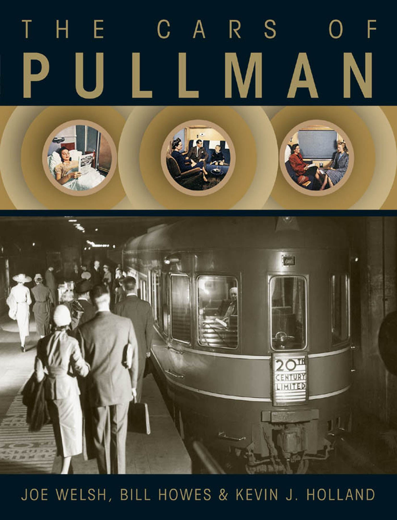 The Cars of Pullman By: Joe Welsh,Bill Howes,Kevin J Holland
