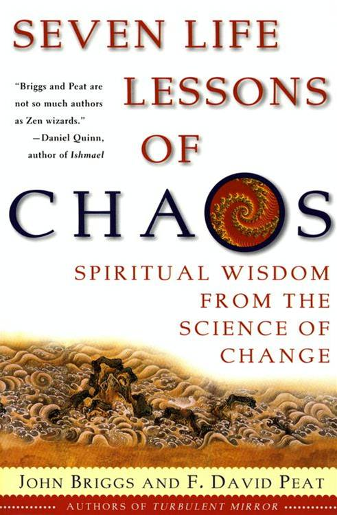 Seven Life Lessons of Chaos By: F David Peat,John Briggs