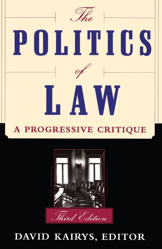 The Politics Of Law By: David Kairys