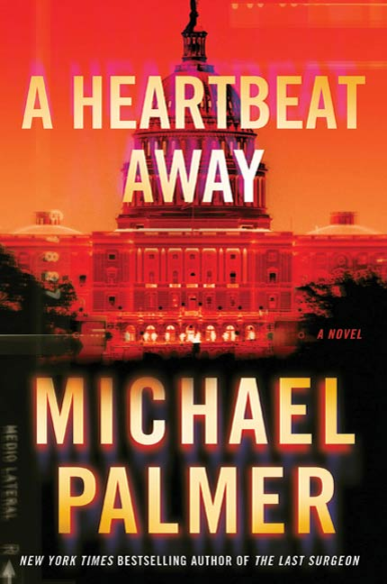 A Heartbeat Away By: Michael Palmer