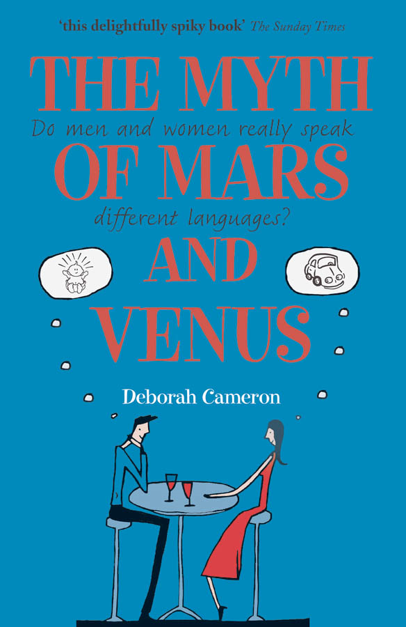 The Myth of Mars and Venus: Do men and women really speak different languages?