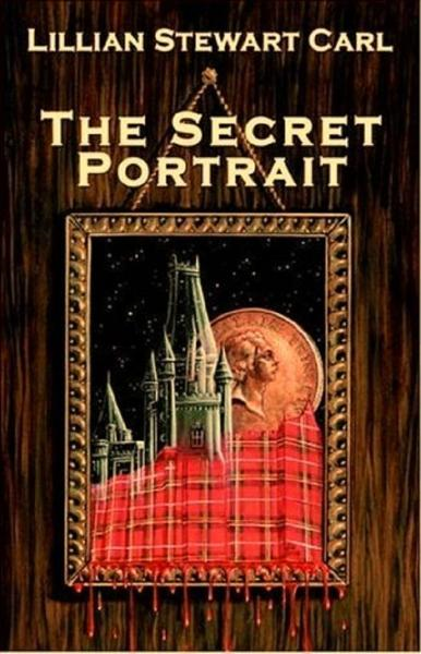 The Secret Portrait By: Lillian Stewart Carl