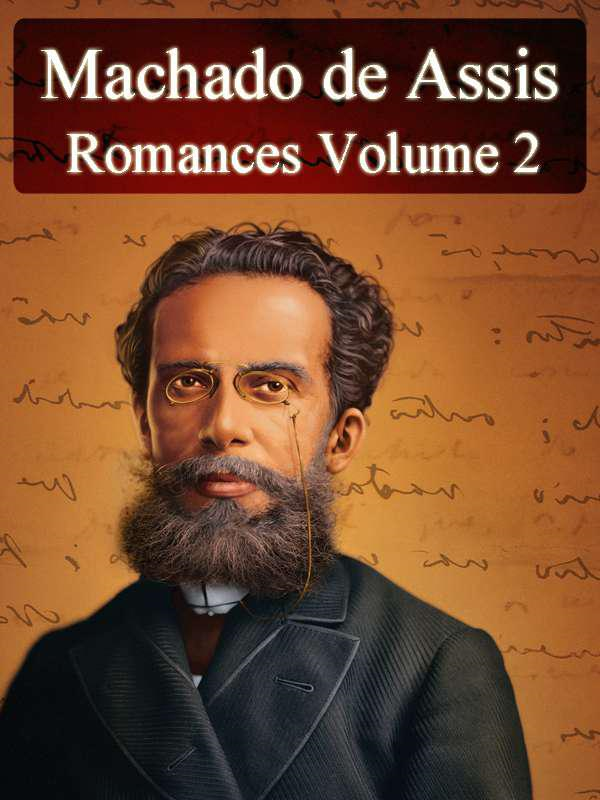 Romances de Machado de Assis - Volume II (Ilustrado)