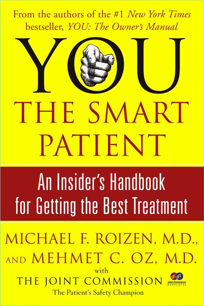 YOU: The Smart Patient By: Mehmet C. Oz,Michael F. Roizen