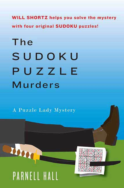 The Sudoku Puzzle Murders By: Parnell Hall