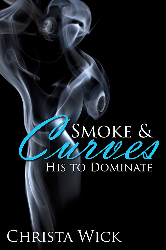 His to Dominate (Smoke & Curves - BBW Erotic Romance)