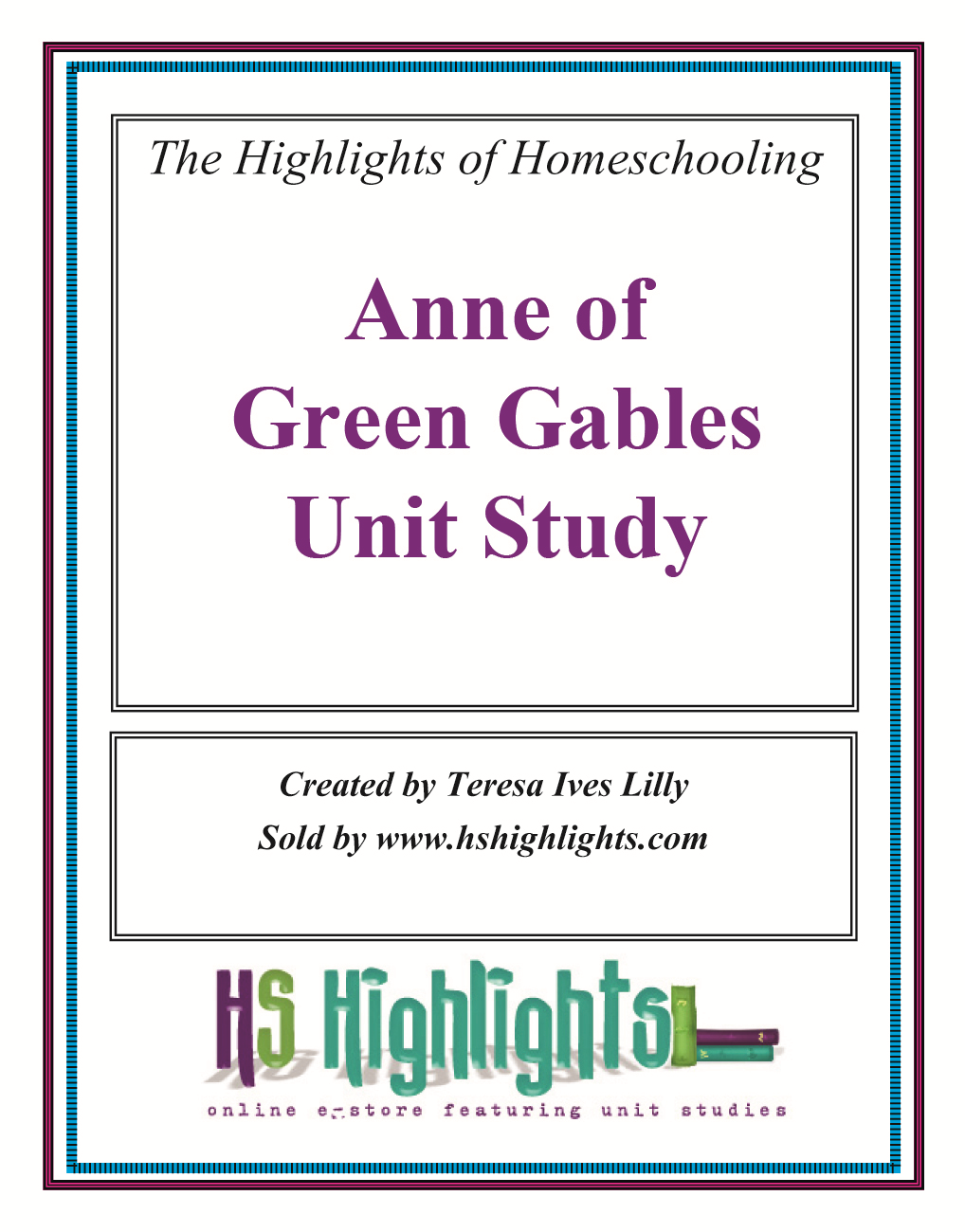 Anne of Green Gables Literature Unit Study By: Teresa Lilly