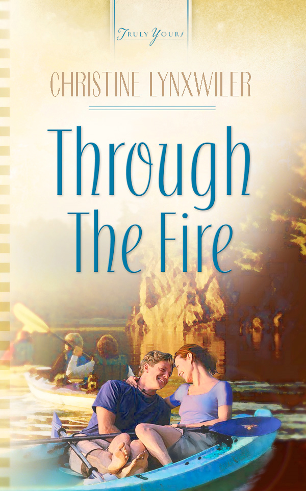 Through The Fire By: Christine Lynxwiler