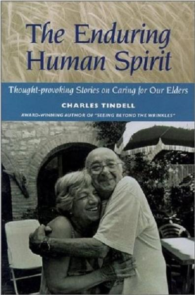 The Enduring Human Spirit: Thought-Provoking Stories on Caring for Our Elders